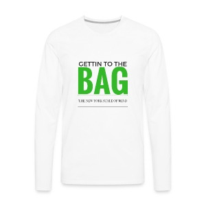 Gettin To The Bag - Mouse Pad - Men's Premium Long Sleeve T-Shirt