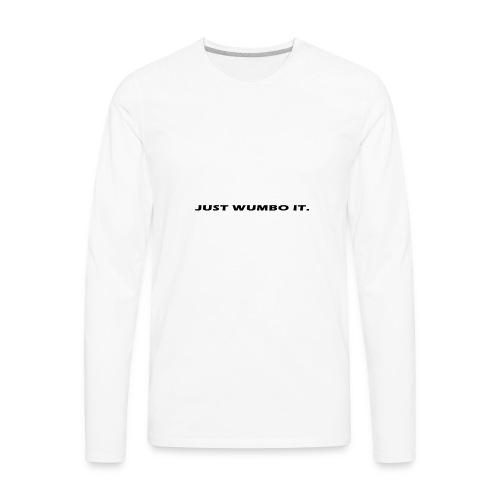 JustWumboIt - Men's Premium Long Sleeve T-Shirt