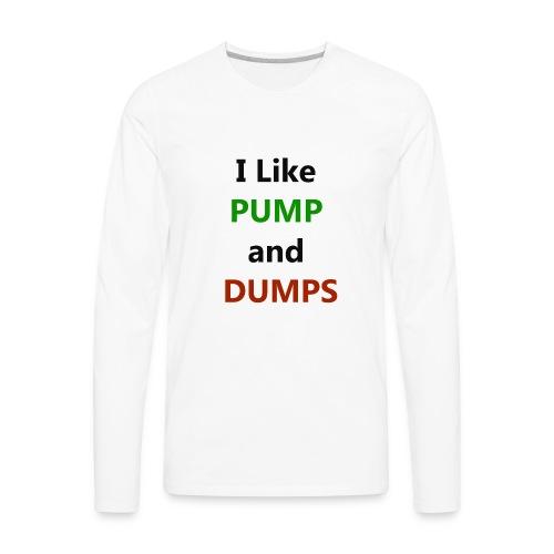 pump n dump - Men's Premium Long Sleeve T-Shirt