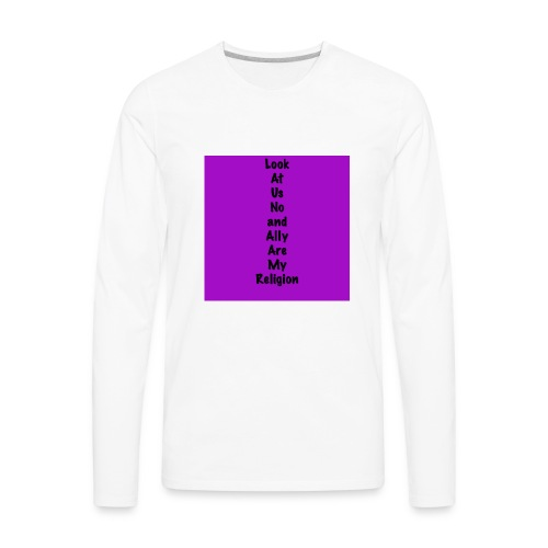 Look At Us Now and Ally Brooke Are My Religion - Men's Premium Long Sleeve T-Shirt