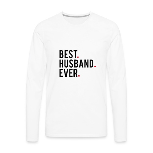 best husband ever - Men's Premium Long Sleeve T-Shirt