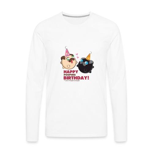 Poopie And Doopie Birthday! - Men's Premium Long Sleeve T-Shirt