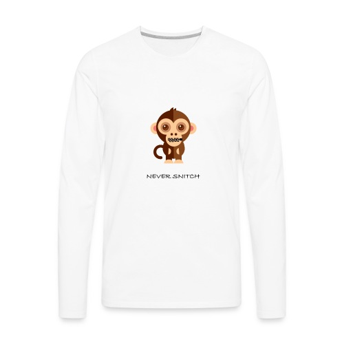 never snitch .... - Men's Premium Long Sleeve T-Shirt
