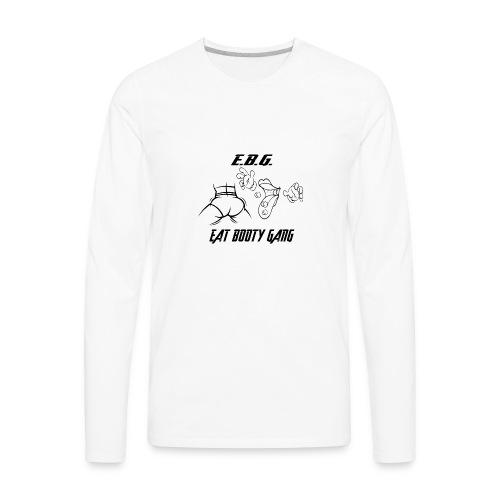 EBG Eat Booty Gang - Men's Premium Long Sleeve T-Shirt