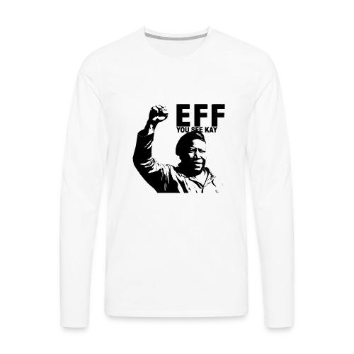 EFF you see kay - Men's Premium Long Sleeve T-Shirt
