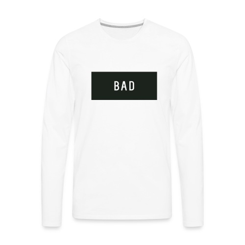 Bad - Men's Premium Long Sleeve T-Shirt