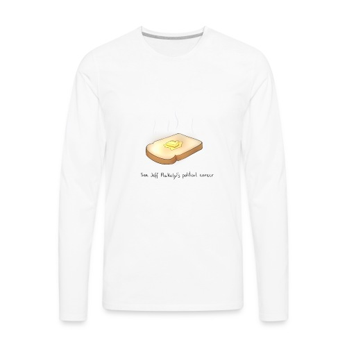 he's toast - Men's Premium Long Sleeve T-Shirt