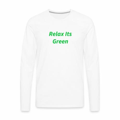 Relax Its Green Merch - Men's Premium Long Sleeve T-Shirt