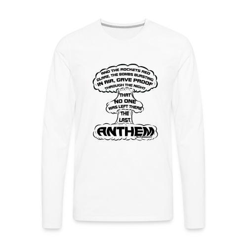 20170322 the last anthem 001 - Men's Premium Long Sleeve T-Shirt