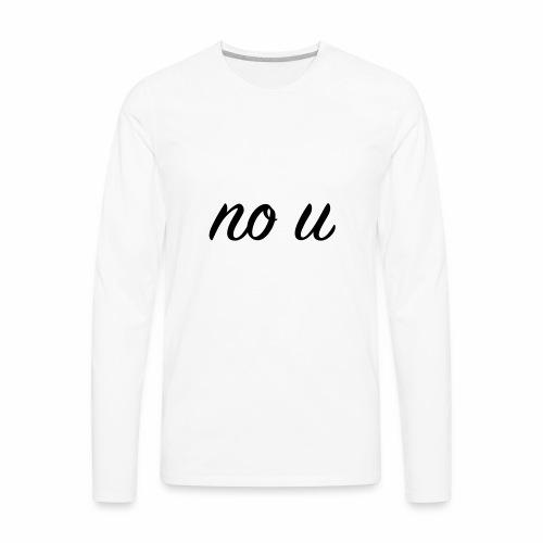 no u - Men's Premium Long Sleeve T-Shirt