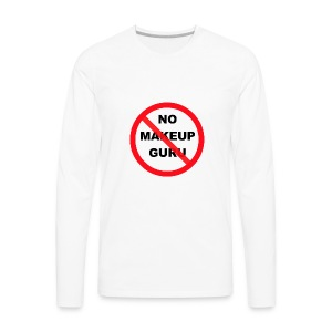 NO MAKEUP GURU - Men's Premium Long Sleeve T-Shirt