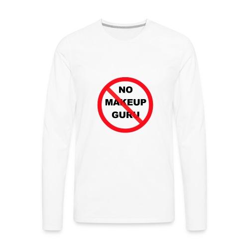 NO MAKEUP GURU - Men's Premium Long Sleeve T-Shirt