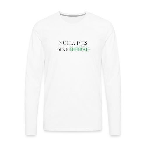 Nulla dies sine herbae - Men's Premium Long Sleeve T-Shirt