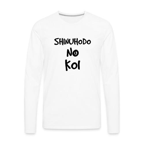 Shinuhodo No Koi (Black lettering) - Men's Premium Long Sleeve T-Shirt