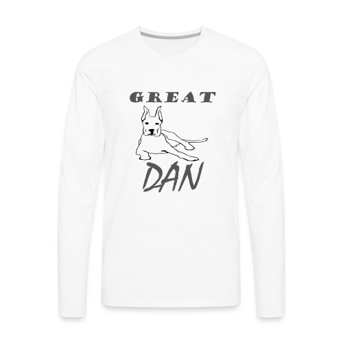 Great Dan Dog Funny Shirt For Dog Lover - Men's Premium Long Sleeve T-Shirt