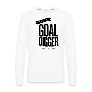 I Am A Goal Digger - Men's Premium Long Sleeve T-Shirt