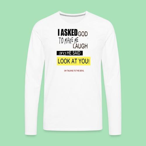 asked god - Men's Premium Long Sleeve T-Shirt