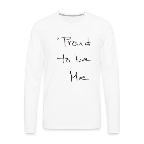 proud - Men's Premium Long Sleeve T-Shirt