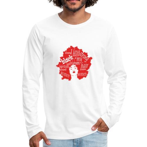 natural hair love afro womens Gift for black girls - Men's Premium Long Sleeve T-Shirt