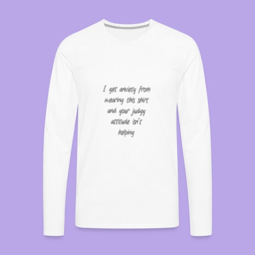 Anxiety W/O quote - Men's Premium Long Sleeve T-Shirt