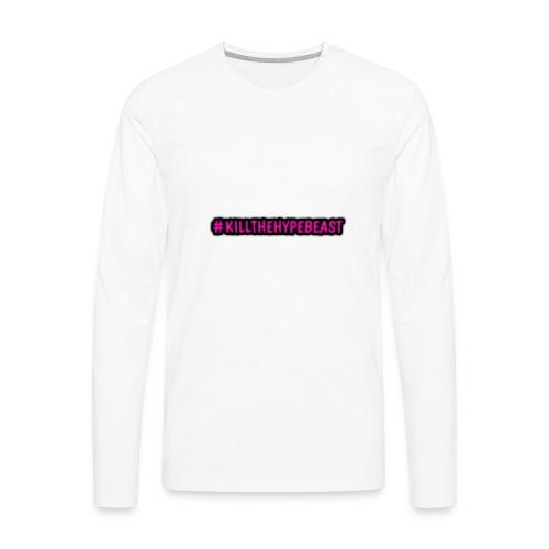 #killthehypebeast - Men's Premium Long Sleeve T-Shirt