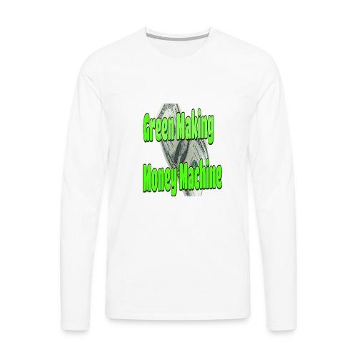 Green Making Money Machine - Men's Premium Long Sleeve T-Shirt