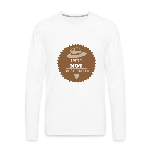 Not be Silenced - Men's Premium Long Sleeve T-Shirt