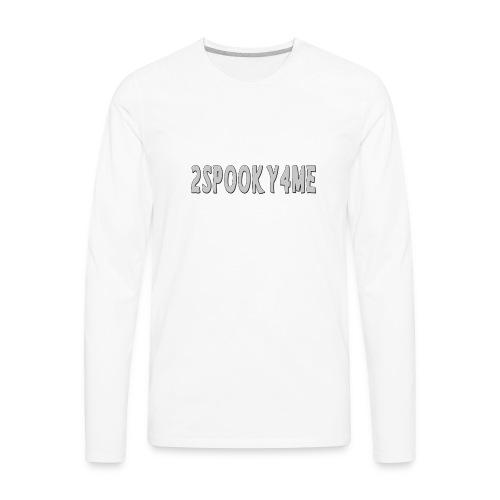 2spooky4me - Men's Premium Long Sleeve T-Shirt