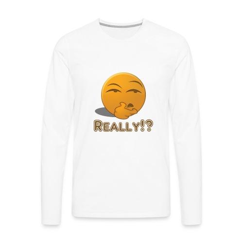 Really - Men's Premium Long Sleeve T-Shirt