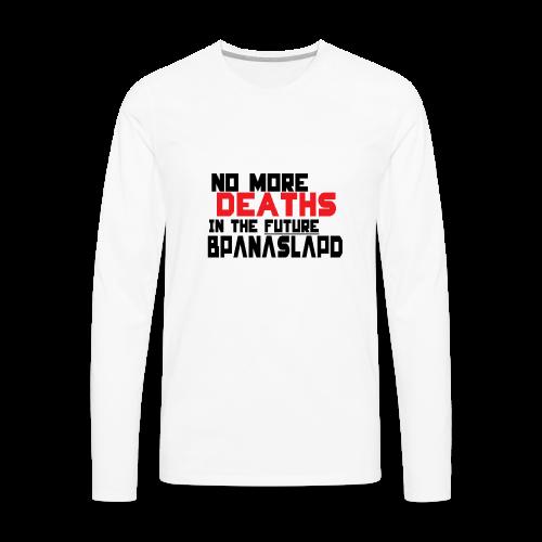 No more deaths in the future bPANASLAPd - Men's Premium Long Sleeve T-Shirt