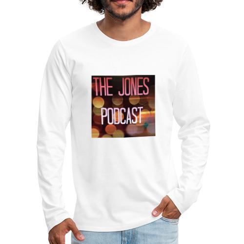 The Jones Podcast - Men's Premium Long Sleeve T-Shirt