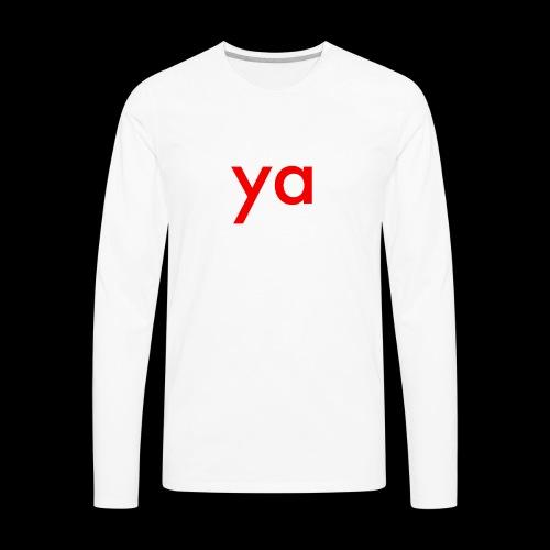 ya - Men's Premium Long Sleeve T-Shirt
