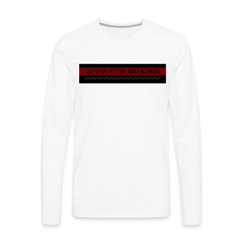 Never Stop dreaming - Men's Premium Long Sleeve T-Shirt