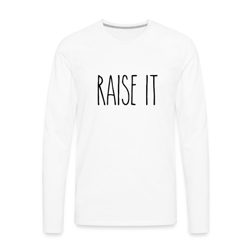 Raise It R.D. - Men's Premium Long Sleeve T-Shirt
