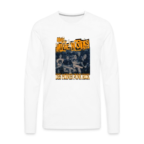 Have Nots original line up shirt 2 - Men's Premium Long Sleeve T-Shirt