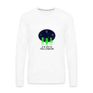WE'RE HERE FOR HALLOWEEN - Men's Premium Long Sleeve T-Shirt