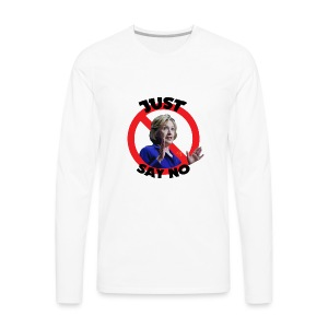 Just_say_no_to_Hilary_small - Men's Premium Long Sleeve T-Shirt
