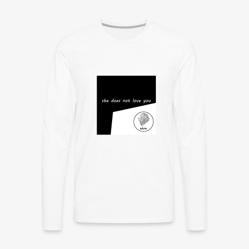 She does not love you - Men's Premium Long Sleeve T-Shirt
