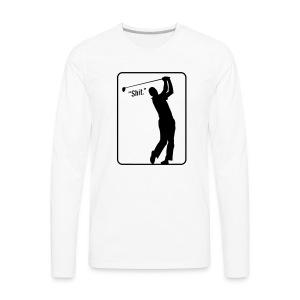 Golf Shot Shit. - Men's Premium Long Sleeve T-Shirt