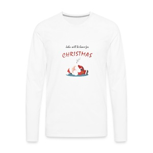 John will be home for Christmas - Men's Premium Long Sleeve T-Shirt