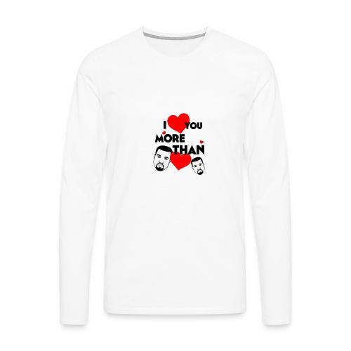I Love You More Than Kanye Loves Kanye - Men's Premium Long Sleeve T-Shirt