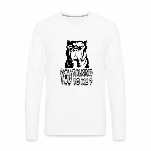 YOU TALKING TO ME ? - Men's Premium Long Sleeve T-Shirt