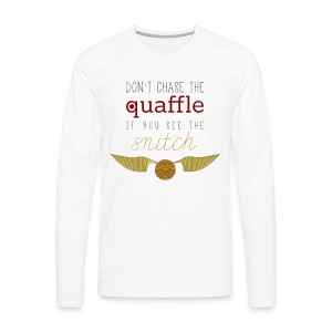 Harry Potter- Dont Chase The Quaffle If You See Th - Men's Premium Long Sleeve T-Shirt