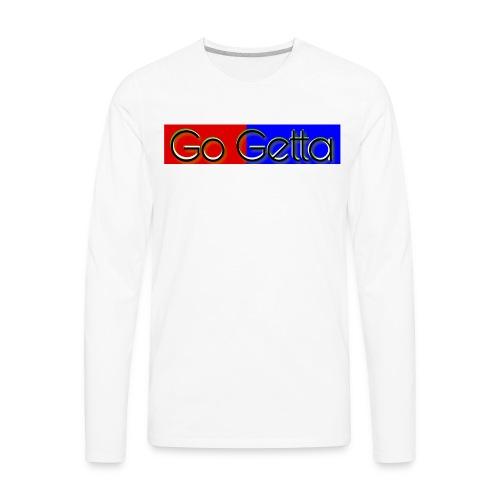 Go Getta - Men's Premium Long Sleeve T-Shirt