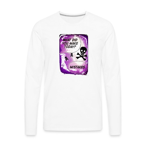 Makin' Mistakes By: Anarchy Angels Ltd. - Men's Premium Long Sleeve T-Shirt