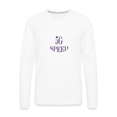 5G SPEED T-SHIRT - Men's Premium Long Sleeve T-Shirt