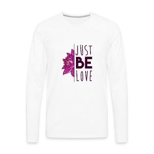Just Be Love - Men's Premium Long Sleeve T-Shirt