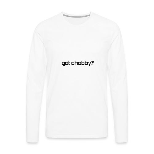 got chobby? - Men's Premium Long Sleeve T-Shirt