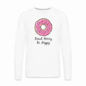 Donut Worry Be Happy - Men's Premium Long Sleeve T-Shirt