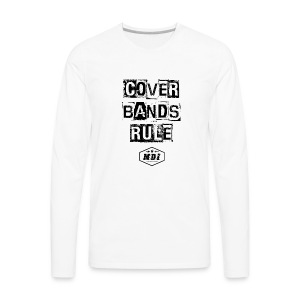 cover bands rule - Men's Premium Long Sleeve T-Shirt